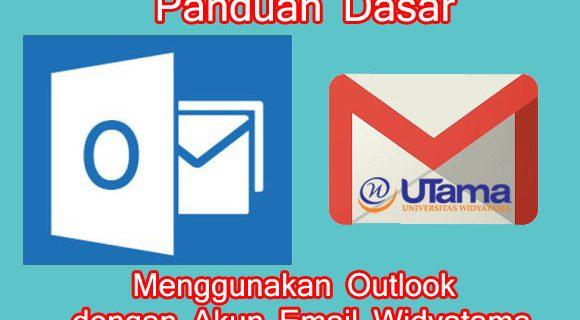 Panduan Menggunakan Outlook dengan Akun Universitas Widyatama