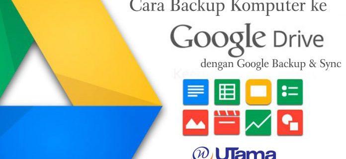 Cara Backup Komputer ke Drive dengan Google Backup & Sync