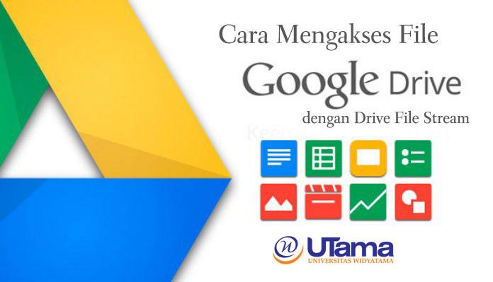 Cara Mengakses File Google Drive Dengan Drive File Stream Pusat Teknologi Informasi