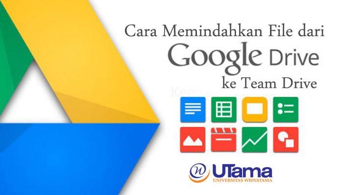 Cara Memindahkan File Dari Google Drive Ke Team Drive Pusat Teknologi Informasi